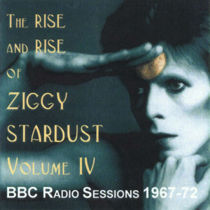 David Bowie The Rise And Rise Of Ziggy Stardust Vol 4 (BBC Radio session 1967-72) - SQ 8