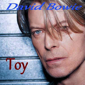 David Bowie Toy (Rare & Unreleased Works ,18 songs) - SQ 9,5