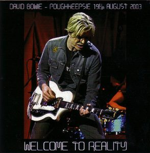David Bowie 2003-08-19 New York ,Poughkeepsie ,Change Theater (Warm-Up show) - Welcome To Reality - SQ -9