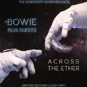 David Bowie Across The Ether - The Legendary US Brodcasts (1973-1975) - SQ 7,5 - 9,5