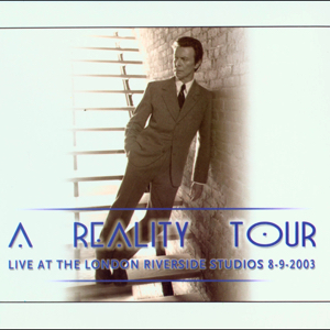 David Bowie 2003-09-08 London ,Hammersmith ,Riverside Studios - A Reality Tour - (Soundboard) - SQ 9