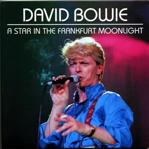 David Bowie 1983-05-20 Frankfurt ,Festhalle - A Star In The Frankfurt Moonlight - SQ 8,5