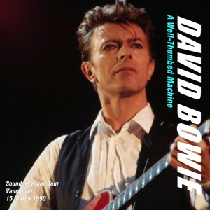 David Bowie 1990-03-15 Vancouver ,Pacific National Exhibition Coliseum - A Well-Thumbed Machine - SQ -8
