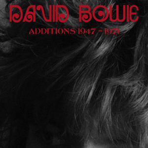 David Bowie Additions 1947-1971 (A collection of songs from the late 60's and early 70's) - SQ 7-9