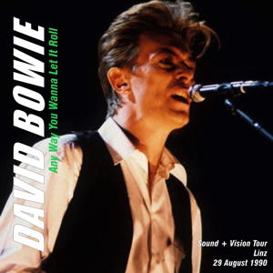 David Bowie 1990-08-29 Linz ,Linzer SportStadion- Any Way you Wanna Let It Roll - SQ 8+