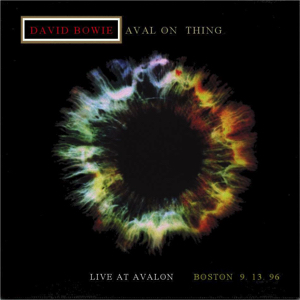 David Bowie 1996-09-13 Boston ,Avalon Ballroom - Aval On Thing - SQ 8+