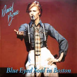 David Bowie 1974-11-15 Boston ,Music Hall - Blue Eyed Soul In Boston - (Vinyl) - SQ 7,5