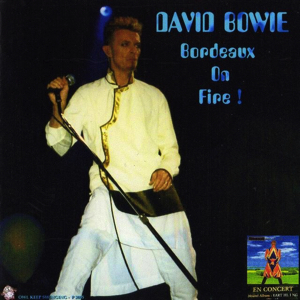 David Bowie 1997-06-17 Bordeaux ,La Medocquine - Bordeaux On Fire - SQ 8,5