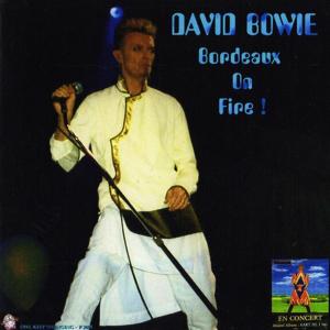 David Bowie 1997-06-17 Bordeaux ,La Medocquine - Bordeaux On Fire - SQ 8,5