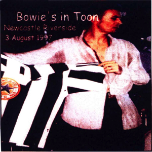David Bowie 1997-08-03 Newcastle upon Tyne ,Riverside - Bowie's in Toon - SQ 8