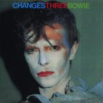 David Bowie Changes Three Bowie - Compilation ,rare B-sides ,Single versions and unreleased cuts - SQ 8-9