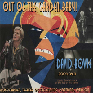 David Bowie 2004-04-13 Portland, Rose Garden Arena - Come Out Of The Garden Baby ! - SQ 8,5