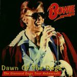 David Bowie 1974-06-08 Port Chester NY ,The Capitol Theater – Dawn Of The Dogs – (rehearsals) – SQ 6,5