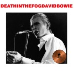 David Bowie 1976-05-06 London ,Wembley Empire Pool - Death In The Fog - SQ 6+