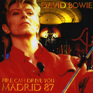 David Bowie 1987-07-06 Madrid ,Estadio Vicente Calderon - Fire Can Drive You - SQ -8