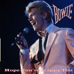 David Bowie 1983-10-31 Kyoto ,Prefectural Gymnasium - Hope You're Happy Too - SQ 7,5