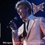 David Bowie 1983-10-31 Kyoto ,Prefectural Gymnasium – Hope You're Happy Too – SQ 7,5
