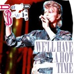 David Bowie 1987-10-07 Houston ,The Summit - We'll Have A Hot Time - SQ 8+