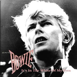 David Bowie 1983-08-11 Tacoma ,Tacoma Dome - It's In The White Of My Eyes - SQ -8