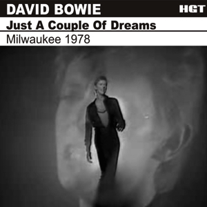 David Bowie 1978-04-24 Milwaukee ,Mecca Arena - Just A Couple Of Dreams - SQ 7