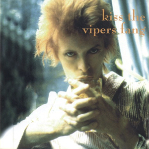 David Bowie Kiss The Vipers Fang