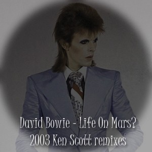 David Bowie Life On Mars ,Musikmagasinet mixes by Ken Scott - SQ 9