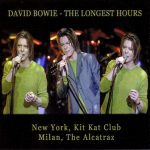 David Bowie The Longest Hours (New York 1999-11-19 and Milan 1999-12-04) - SQ 8,5