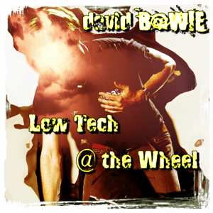 David Bowie Low Tech @ The Wheel - Miscellaneous & Compilations - SQ 9