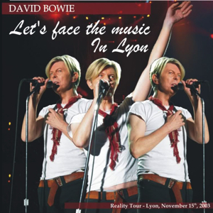 David Bowie 2003-11-15 Lyon ,Halle Tony Garnier ,Place Antonin Perrin - Let's Face The Music In Lyon - SQ 8,5