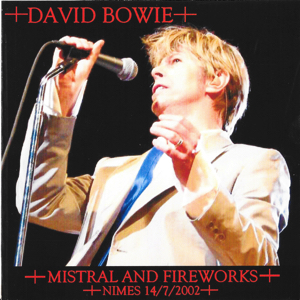 David Bowie 2002-07-14 Nîmes ,Les Arènes (off Master) - Mistral & Fireworks - SQ 9