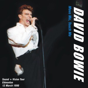 David Bowie 1990-03-12 Edmonton ,Northlands Coliseum - Move Me Touch Me - SQ 8