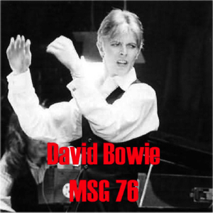 David Bowie 1976-03-26 New York ,Madison Square Garden - MSG 76 - SQ 6+