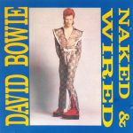 David Bowie Naked and Wired – Various Outtakes and demo's – SQ 7,5 -9