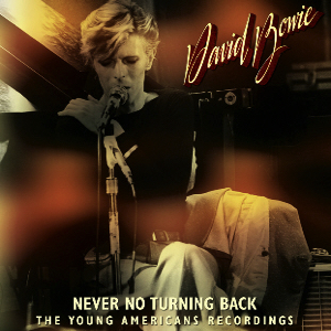 David Bowie Never No Turning Back ,The Young Americans Recordings - SQ 10