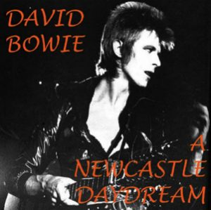 David Bowie 1973-01-07 Newcastle ,City Hall - Newcastle Daydream - SQ 5+