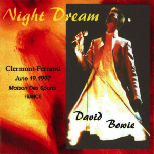 David Bowie 1997-06-19 Clermont-Ferrand ,The Maison des Sports - Night Dream - SQ 8,5