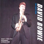 David Bowie 1990-03-20 Birmingham ,National Exhibition Centre - Not Quiet Now - SQ 8