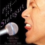 David Bowie 2003-10-26 Stuttgart ,Hans Martin Schleyer Halle – Pfff….It's Stuttgart – SQ 8,5