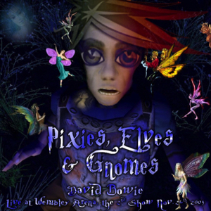 David Bowie 2003-11-26 London ,Wembley Arena - Pixies, Elves & Gnomes - SQ -9
