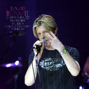 David Bowie 2003-09-08 London ,Hammersmith ,Riverside Studios (Warm up show) (complete 2 CD Version) SQ 8