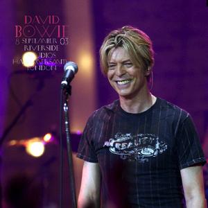 David Bowie 2003-09-08 London ,Hammersmith ,Riverside Studios (Warm up show) (Edited 1 CD Version) - SQ 8+