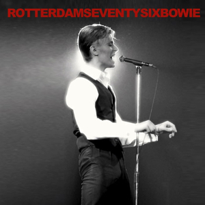 David Bowie 1976-05-13 Rotterdam ,Ahoy Sports Palais - Rotterdam Seventy Six Bowie - SQ 8+