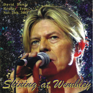 David Bowie 2003-11-25 London ,Wembley Arena - Shining At The Wembley - SQ 8,5