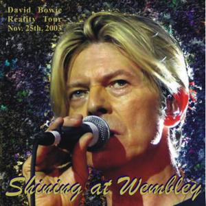 David Bowie 2003-11-25 London ,Wembley Arena - Shining At The Wembley - SQ 8,5