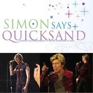 David Bowie 2004-02-21 Sydney ,Entertaiment Centre - Simon Says Quicksand - SQ 8,5