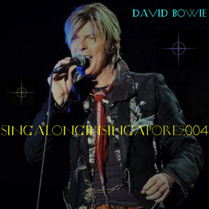 David Bowie 2004-03-04 Singapore ,Indoor Stadium - Sing Along In Singapore - SQ 8,5