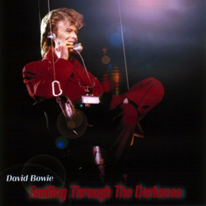 David Bowie Smiling Through The Darkness ,Soundboard Compilation Ottewa & Sydney - SQ 8+