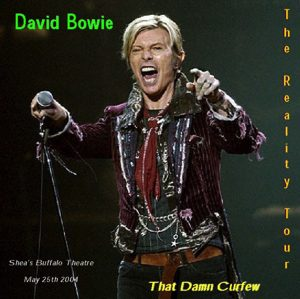 David Bowie 2004-05-25 Buffalo ,Performing Arts Center - That Damn Curfew - (Upgrade) - SQ 8,5