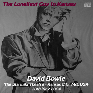 David Bowie 2004-05-10 Kansas City ,Starlight Theatre - Loneliest Guy In Kansas - (The Fridge-Alzeppelin master) SQ 8,5