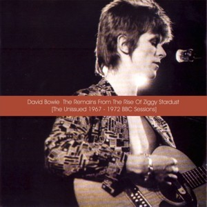 David Bowie 1967-1972 The Remains From The Rise Of Ziggy Stardust (Unissued BBC Sessions)